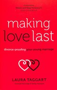 Making Love Last: Divorce-Proofing Your Young Marriage Paperback