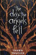 The Day the Angels Fell Hardback