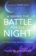 Winning the Battle For the Night: God's Plan For Sleep, Dreams and Revelation Paperback