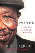 Dream With Me: Race, Love, and the Struggle We Must Win Hardback