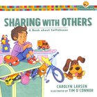 Sharing With Others - a Book About Selfishness (Growing God's Kids Series)