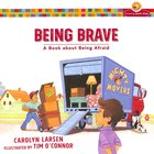 Being Brave - a Book About Being Afraid (Growing God's Kids Series)