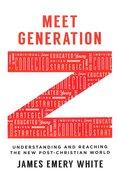 Meet Generation Z: Understanding and Reaching the New Post-Christian World