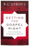 Getting the Gospel Right: The Tie That Binds Evangelicals Together Paperback