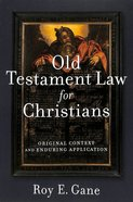 Old Testament Law For Christians: Original Context and Enduring Application Paperback