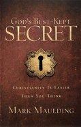 God's Best-Kept Secret: Christianity is Easier Than You Think Paperback