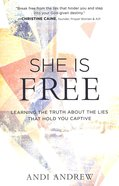 She is Free: Learning the Truth About the Lies That Hold You Captive Paperback