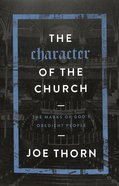 The Character of the Church: The Marks of God's Obedient People Paperback