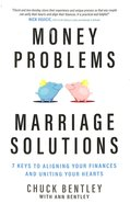 Money Problems, Marriage Solutions: 7 Keys to Aligning Your Finances and Uniting Your Hearts Paperback