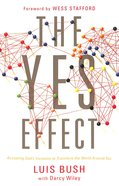 The Yes Effect: Accepting God's Invitation to Transform the World Around You Paperback