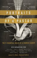 Portraits of a Pastor: The 9 Essential Roles of a Church Leader Paperback