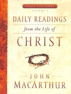 Daily Readings From the Life of Christ (#01 in Grace For Today Series) Paperback