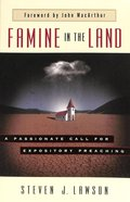 Famine in the Land: A Passionate Call For Expository Preaching Paperback