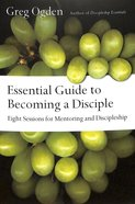 Essential Guide to Becoming a Disciple (The Essentials Set Series)