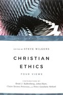 Christian Ethics: Four Views (Spectrum Multiview Series) Paperback