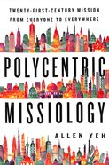 Polycentric Missiology: Twenty-First Century Mission From Everyone to Everywhere Paperback