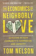 The Economics of Neighborly Love Paperback