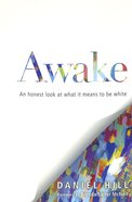 White Awake: An Honest Look At What It Means to Be White Paperback