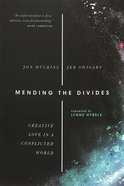 Mending the Divides: Creative Love in a Conflicted World Paperback