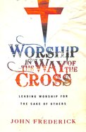 Worship in the Way of the Cross Paperback