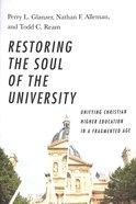 Restoring the Soul of the University Hardback