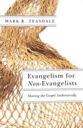 Evangelism For Non-Evangelists: Sharing the Gospel Authentically Paperback