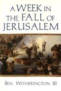 A Week in the Fall of Jerusalem Paperback