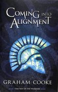 Coming Into Alignment (#03 in The Way Of The Warrior Series) Paperback