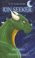 Kin Seeker (#01 in Dragon Calling Series)