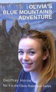 Olivia's Blue Mountain Adventure (#03 in Olivia Robertson Series) Paperback