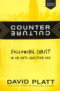 Counter Culture : Following Christ In An Anti-Christian Age