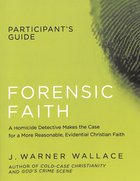 Forensic Faith (Participant's Guide)