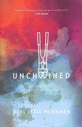 Unchained Hardback