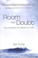 Room For Doubt: How Uncertainty Can Deepen Your Faith Hardback