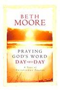 Praying Gods Word Day By Day: A Year of Devotional Prayer