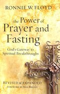 The Power of Prayer and Fasting: God's Gateway to Spiritual Breakthroughs (And Expanded) Paperback
