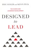 Designed to Lead: The Church and Leadership Development Paperback