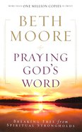 Praying God's Word: Breaking Free From Spiritual Strongholds Paperback