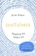 Soulfulness: Deepening the Mindful Life Paperback