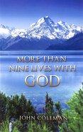 More Than Nine Lives With God Paperback