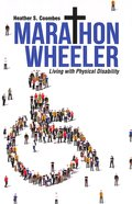 Marathon Wheeler: Living With a Physical Disability Paperback