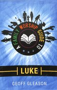 Luke (A Family Worship Guide Series) Paperback