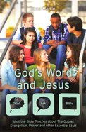 God's Word and Jesus - What the Bible Teaches About the Gospel, Evangelism, Prayer and Other Essential Stuff (Think, Ask - Bible! Series) Paperback