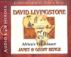 David Livingstone - Africa's Trailblazer (Unabridged, 5 CDS) (Christian Heroes Then & Now Audio Series) CD