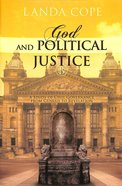 God and Political Justice: A Study of Civil Governance From Genesis to Revelation Paperback