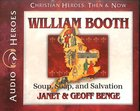 William Booth - Soup, Soap and Salvation (Unabridged, 5 CDS) (Christian Heroes Then & Now Audio Series)