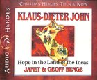 Klaus-Dieter John - Hope in the Land of the Incas (Unabridged, 5 CDS) (Christian Heroes Then & Now Audio Series) CD