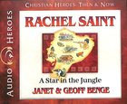 Rachel Saint - a Star in the Jungle (Unabridged, 5 CDS) (Christian Heroes Then & Now Audio Series) CD
