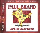 Paul Brand - Helping Hands (Unabridged, 5 CDS) (Christian Heroes Then & Now Audio Series) CD