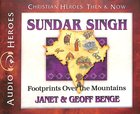 Sundar Singh - Footprints Over the Mountains (Unabridged, 5 CDS) (Christian Heroes Then & Now Audio Series) CD